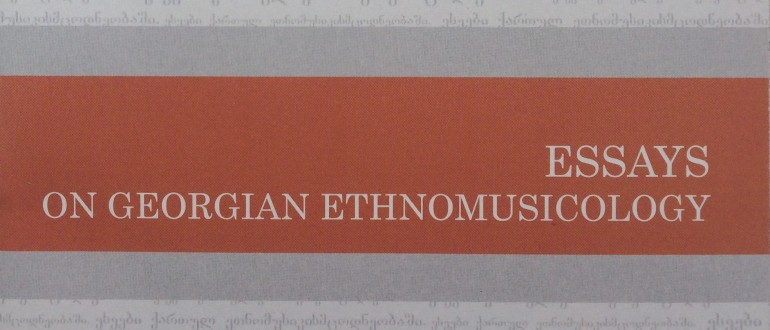 essays on georgian ethnomusicology Witha feminist ethnomusicology,ellen koskoff has given us an intellectually eclectic, rigorously self-aware, lucidly written, and sometimes hilarious guide to how the paradoxical interdiscipline of feminist ethnomusicology has developed over the past forty years koskoff herself describes the book.